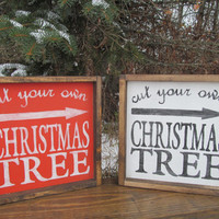 "Wood Sign ""cut your own christmas tree"""