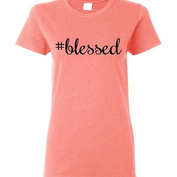 Ladies #blessed T-Shirt Top