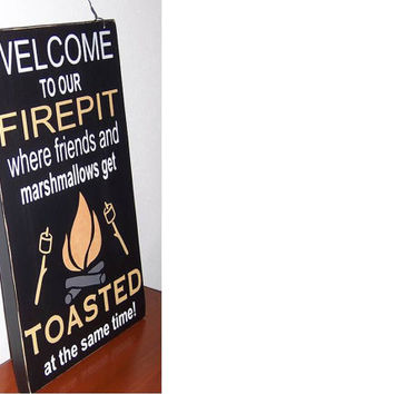 Welcome to our Firepit Sign - Hand painted Sign - Wood Sign