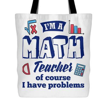 I'm A Math Teacher Funny Teacher Tote Bag