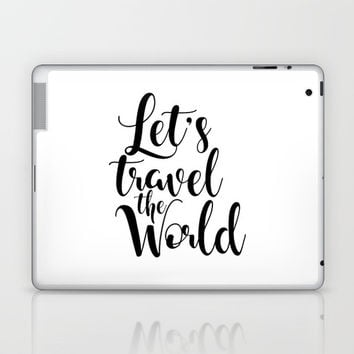 Let's Travel The World, Travel, Inspirational Poster, Typography Art Print, Quote Wall Laptop & iPad Skin by NikolaJovanovic