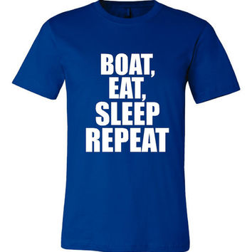 Boat Eat Sleep Repeat Great Printed Tee Shirt For Boat Lovers Youth Kids Men And Womens Sizes Boat Eat Sleep Repeat