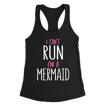 I can't run I'm a mermaid, funny mermaid saying, Mermaid hair, funny graphic Ladies Racerback Tank Top