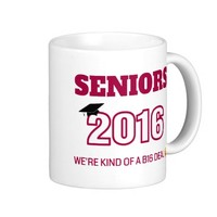 Class of 2016 - We're kind of a B16 deal Classic White Coffee Mug