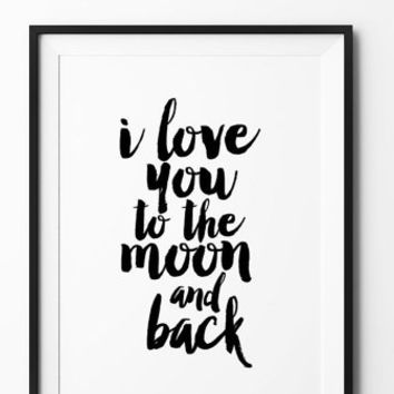 Moon and Back poster, inspirational, wall decor, motto, home, print, gift idea, typography, brush type, love poster, handwritten type