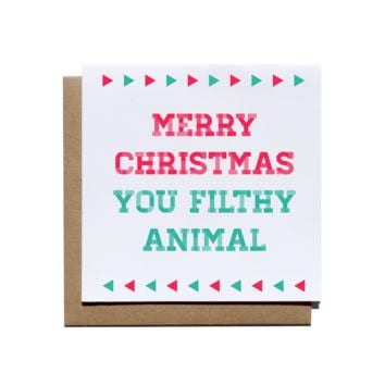 Merry Christmas You Filthy Animal Card
