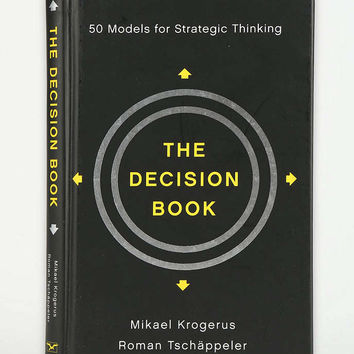 The Decision Book: 50 Models For Strategic Thinking By Mikael Krogerus, Roman Tschäppeler, Philip Earnhart & Jenny Piening - Urban Outfitters
