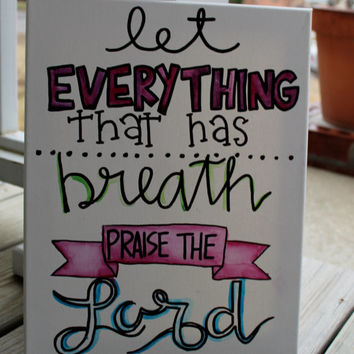 Let Everything That Has Breath Praise the Lord // 11x14 inch canvas // watercolor and acrylic // READY TO SHIP