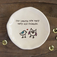 Our Hearts Are Very Old Friends Mini Trinket Dish by Natural Life
