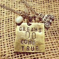 "Cinderella Necklace - "" Dreams Do Come True"""