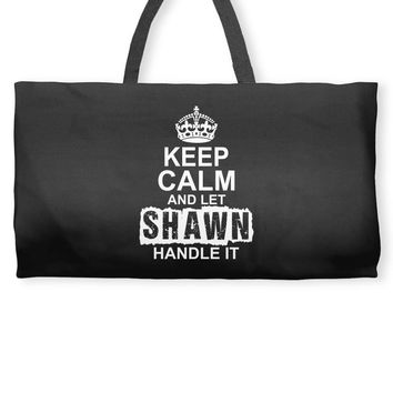 Keep Calm And Let Shawn Handle It Weekender Totes