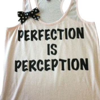 Perfection is Perception Racerback