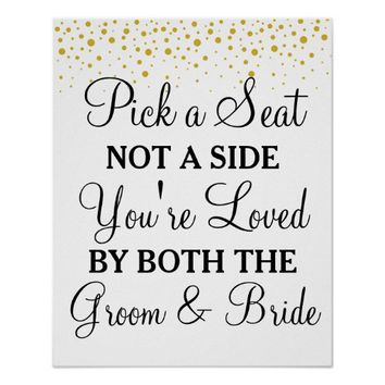 Pick a Seat Not a Side gold dots wedding sign Poster