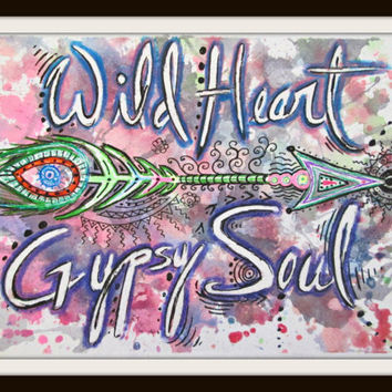 Wild Heart, Gypsy Soul Print, Bohemian Art, Girls Room Decor, Boho Chic Wall Art, Hippie Decor, Bohemian Home Decor, Giclee Print