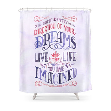 Society6 Go Confidently In The Direction Of Your Dreams Shower Curtains