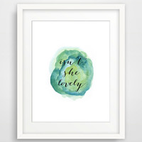 Quote Print Nursery Printable Wall Art Decor, Inspirational Print Typographic Poster, isn't she lovely Watercolor Art Print Instant Download
