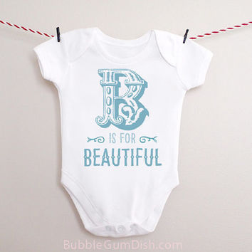 Alphabet Letter B is for Beautiful Baby Bodysuit OnePiece Baby Outfit with Saying for New Babies & Toddlers