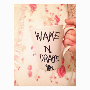 Wake N Drake Funny Coffee Mug Of You're Reading This Its Too Late