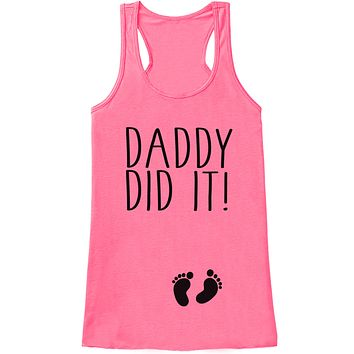 Pregnancy Announcement Tank - Daddy Did It! Pregnancy Shirt - Funny Pregnancy Reveal - Pink Tank Top - Pregnancy Announcement Shirt