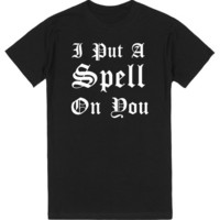 I PUT A SPELL ON YOU | T-Shirt | SKREENED