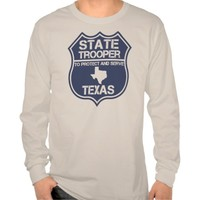 Texas State Trooper To Protect And Serve Shirt