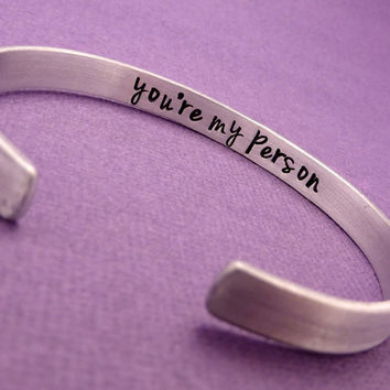 You're My Person - A Hidden Message Hand Stamped Bracelet in Aluminum or Sterling Silver
