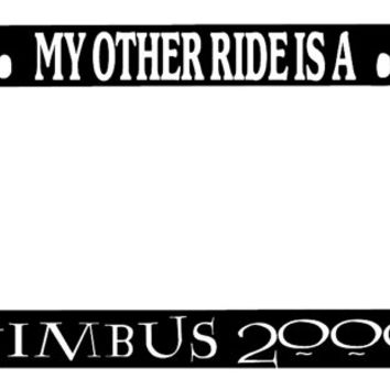 License Plate Frame My Other Ride is a NIMBUS 2000 Auto Accessory Novelty