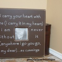 Personalized, Picture Frame, 20x20, Wedding Frame,Custom Made,ee Cummings,I CARRY your HEART,Personalized Wedding, Anniversary