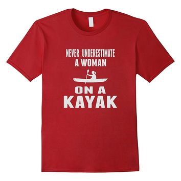 Never Underestimate a Woman On A Kayak Funny T-shirt