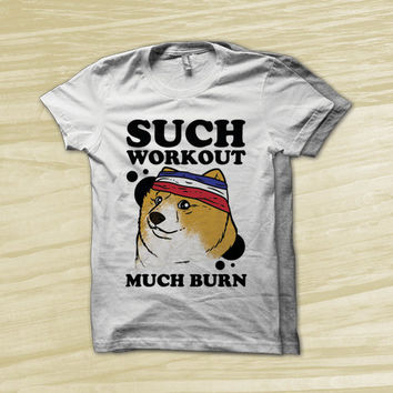 Such Workout Much Burn - Doge fitness shirt, Doge workout shirt, funny shirt, motivational workout shirt, fitness motivation,
