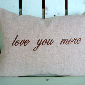 12x16 love you more embroidered pillow- Holiday gift-Mother's Day  gift-decorative cover-gifts under 35-throw pillow-accent pillow