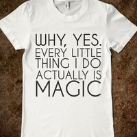 Supermarket: Yes, Every Little Thing I Do Is Magic T-Shirt from Glamfoxx Shirts
