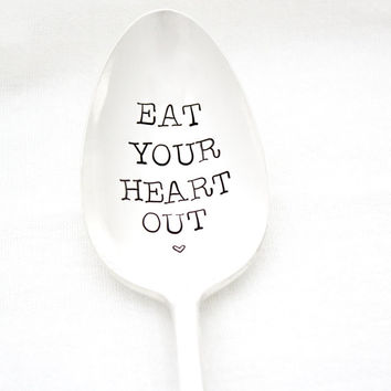 Eat Your Heart Out. Large hand stamped serving spoon for eating all your favorite foods. By Milk and Honey ®