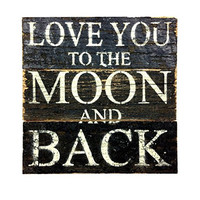 Love You To The Moon And Back - Reclaimed Wood Art Sign - 6-in x 6-in