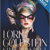 Lori Goldstein: Style Is Instinct