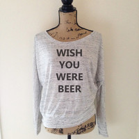 Wish You Were Beer Tank Top  for Women - Celebration Shirts and Tees - Party Shirts - Summer Spring Trending for Women
