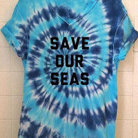 Save our Seas Animal Rights Environmental Activist Hippie Tie Dye Shirt (Fair Trade Organic)