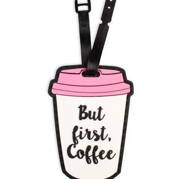 But First Coffee Luggage Tag