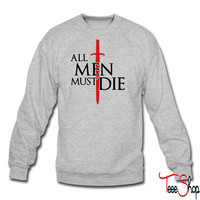 All men must die crewneck sweatshirt