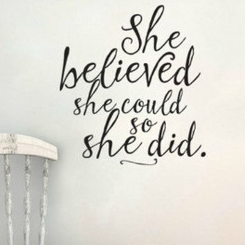 She Believed She Could So She Did Vinyl Wall Decal Sticker