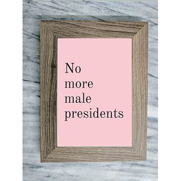 No More Male Presidents Framed Wall Art