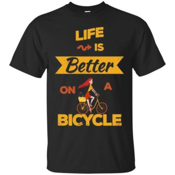 Life Is Better On A Bicycle Mountain Bike Road Bike T-Shirt