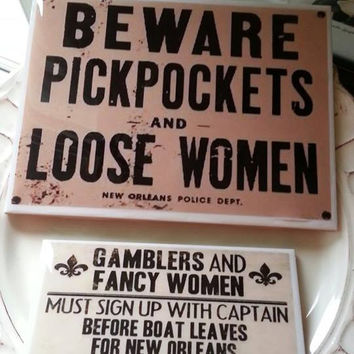 New Orleans themed Bar Signs / Gambler / Loose Women /River Boat Signs/ New Orleans Signs /Fancy Women / Pickpockets / groomsman gift