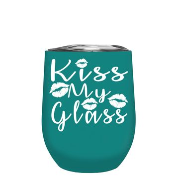 Kiss My Glass on Aqua Blue 12 oz Stemless Wine Tumbler