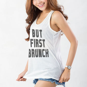 But first brunch Tank Top White Sleeveless Shirt Top Workout Tanks for Gym Yoga Womens Teenager Street Style Hipster Tumblr Instagram Shirt