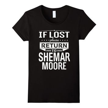 If Lost Please Return To Shemar Moore Funny T-Shirt