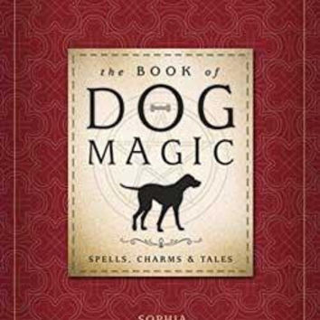 Book Of Dog Magic Spells, Charms & Tales By Sophia