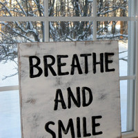 Custom Sign - Rustic - Breathe Sign - Smile Sign - Inspirational Sign