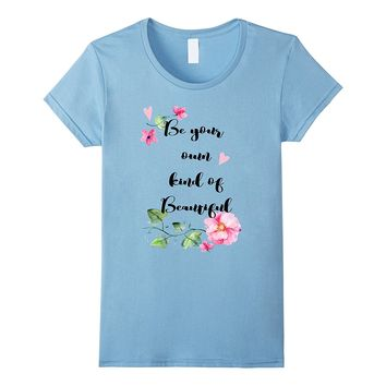 Your Kind of Beautiful Typography T-shirt