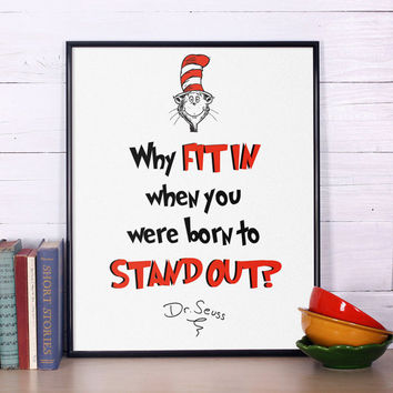 Dr Seuss Quote, Why fit in, Inspirational quote, Dr Seuss print, Nursery print, Dr Seuss nursery poster